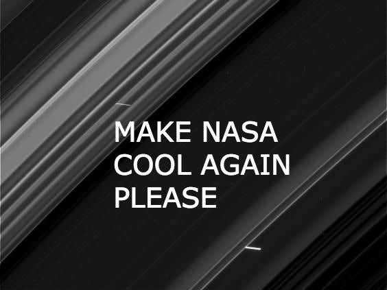 I hate nasa theyre now boasting about black and white pictures of cassini2resize 12 malvernweather Images