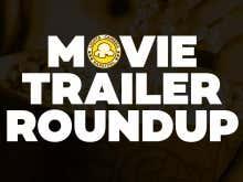 Movie Trailer Roundup